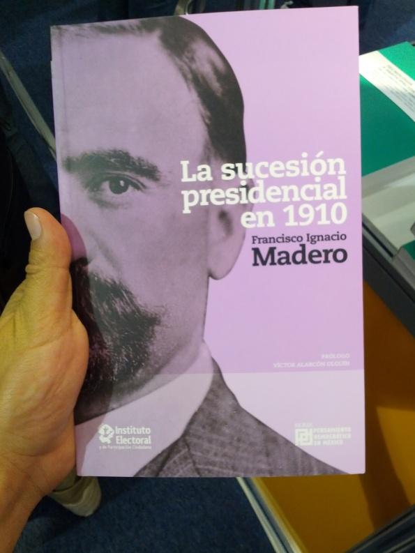 La suceción presidencial. Francisco I. Madero